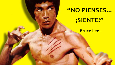 bruce lee no pienses siente